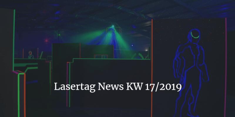 Lasertag News KW 17-2019