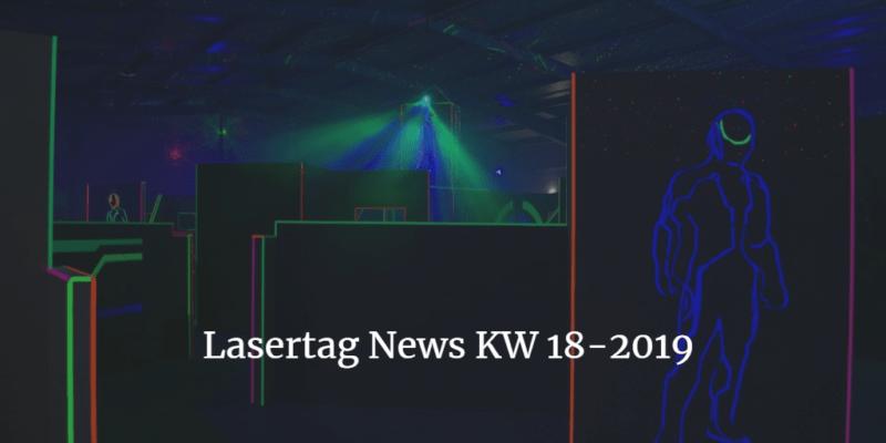 Lasertag News KW 18-2019