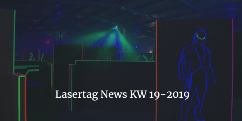 Lasertag News KW 19-2019