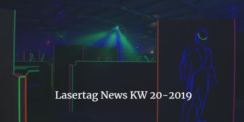 Lasertag News KW 20-2019