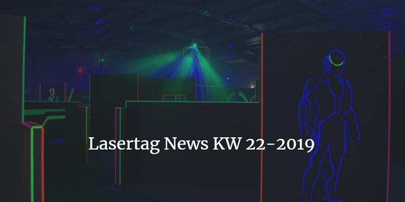 Lasertag News KW 22-2019